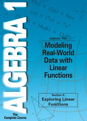 Algebra 1 - The Complete Course: Modeling Real-World Data with Linear Functions DVD  -