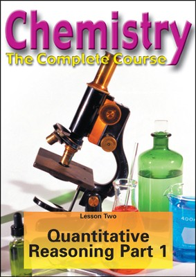 Chemistry - The Complete Course: Quantitative Reasoning in Life and Chemistry DVD (Part I)  -