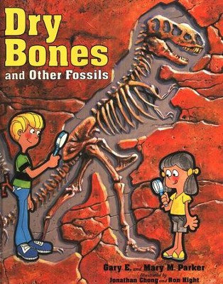 Dry Bones and Other Fossils   -     By: Gary Packer, Mary Packer     Illustrated By: Jonathan Chong