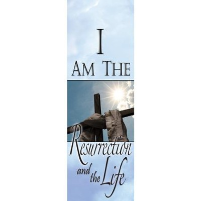 I Am the Resurrection & the Life Fabric Banner (2' x 6')   -