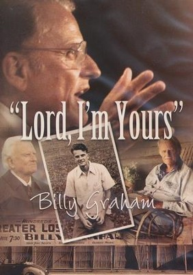 Lord, I'm Yours - Billy Graham DVD  -