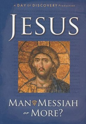 Jesus: Man, Messiah, or More? - DVD  -