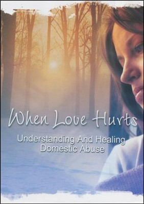 When Love Hurts: Understanding and Healing Domestic Abuse - DVD  -