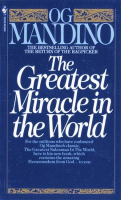 The Greatest Miracle in the World - eBook  -     By: Og Mandino