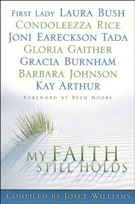 My Faith Still Holds    -     Edited By: Joyce Williams     By: Edited by Joyce Williams