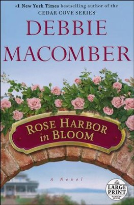 Rose Harbor in Bloom, Large Print   -     By: Debbie Macomber