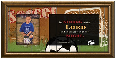 Be Strong In the Lord, Soccer Photo Frame  -