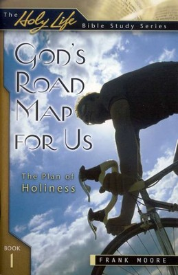 God's Road Map for Us, The Holy Life Series                  -     By: Frank Moore