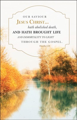 Life Through the Gospel (2 Timothy 1:10) Funeral Bulletins, 100  -