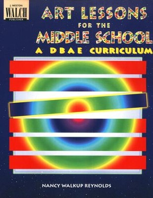 Art Lessons for the Middle School: A DBAE Curriculum          -