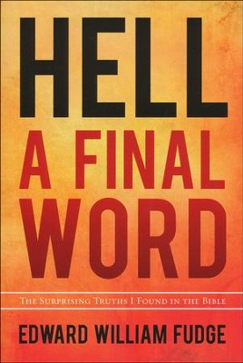 Hell: A Final Word  -     By: Edward Fudge