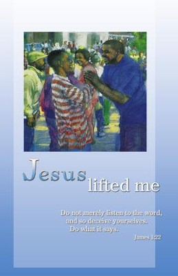 Jesus Lifed Me (James 1:22), Bulletins, 100          Bulletins, 100  -