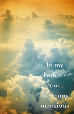 In My Father's House are Many Mansions (John 14:2)  -