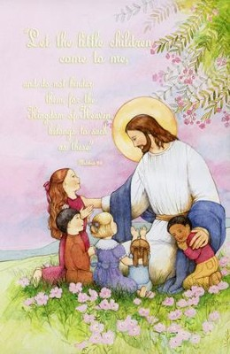 Let the Little Children (Matthew 19:14, NIV)   -
