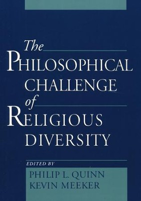 The Philosophical Challenge of Religious Diversity   -     By: Philip L. Quinn