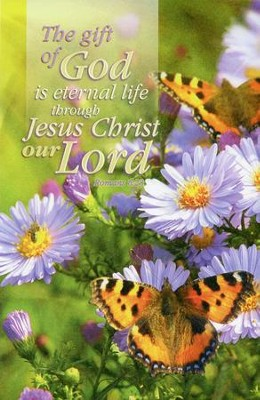 The Gift Of God Is Eternal Life (Romans 6:23) Bulletins, 100  -