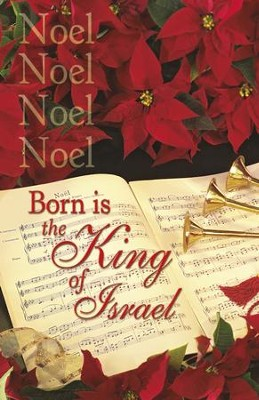 Noel, Noel, Born Is The King Of Israel, Bulletins, 100  -