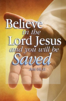 Believe in Jesus and Be Saved (Acts 16:31, NIV)  Bulletins/100  -