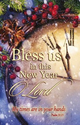 Bless Us in this New Year (Psalm 31:15 NIV) Bulletins, 100  -