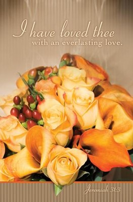 I Have Loved Thee (Jeremiah 31:3) Bulletins, 100  -