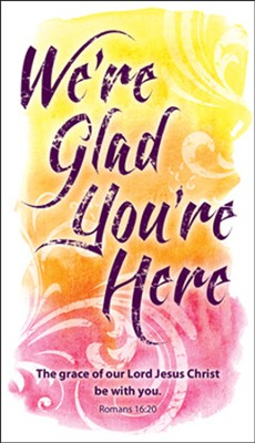 We're Glad You're Here (Romans 16:20)   -