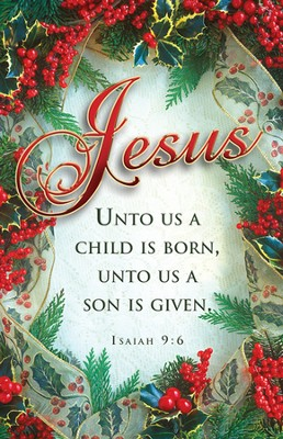 Jesus, Unto Us A Child Is Born (Isaiah 9:6) Bulletins, 100  -