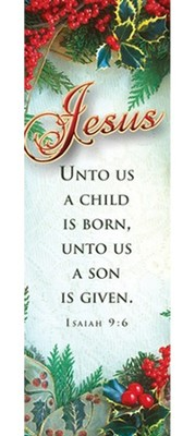 Jesus, Unto Us A Child Is Born (Isaiah 9:6) Bookmarks, 25  -