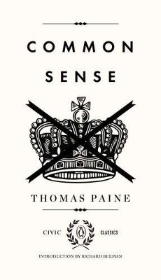 Common Sense  -     Edited By: Richard Beeman     By: Thomas Paine