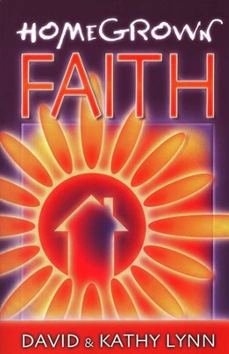 Home Grown Faith   -     By: David Lynn, Kathy Lynn