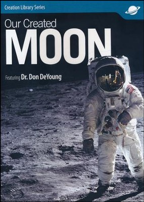 Our Created Moon, DVD  -     By: Dr. Donald DeYoung