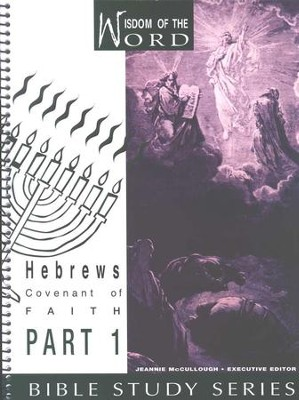 Hebrews Part 1, Covenant of Faith: Wisdom of the Word Series   -     By: Pat Wellman