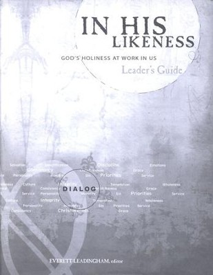 In His Likeness: God's Holiness at Work In Us, Leader's Guide  -     Edited By: Everett Leadingham     By: Everett Leadingham, Editor