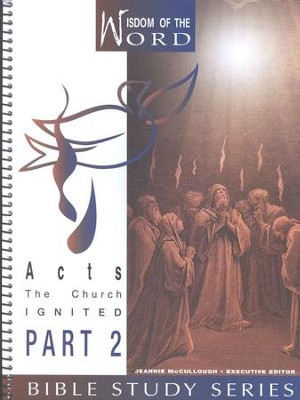 Acts Part 2, The Church Ignited: Wisdom of the Word Series   -     By: Dee Kelley
