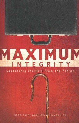Maximum Integrity: Leadership Insights from the Psalms   -     By: Stan Toler, Jerry Brecheisen