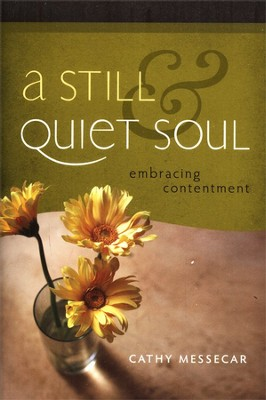 A Still & Quiet Soul  -     By: Cathy Messacar