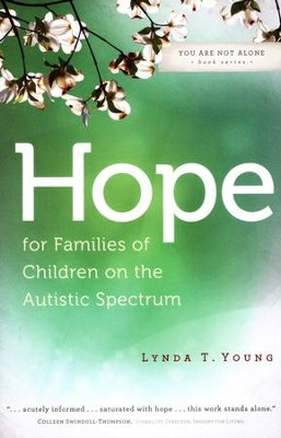 Hope for Families of Children on the Autistic Spectrum  -     By: Lynda Young