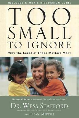 Too Small to Ignore: Why the Least of These Matters Most - eBook  -     By: Dr. Wess Stafford
