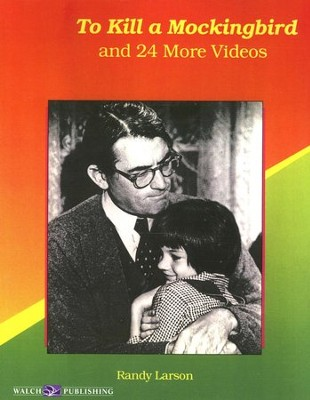 To Kill a Mockingbird and 24 More Videos: Language Arts Activities for Middle School  -     By: Randy Larson