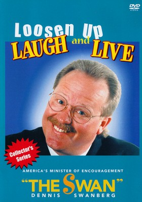 Loosen Up Laugh and Live, DVD  -     By: Dennis Swanberg
