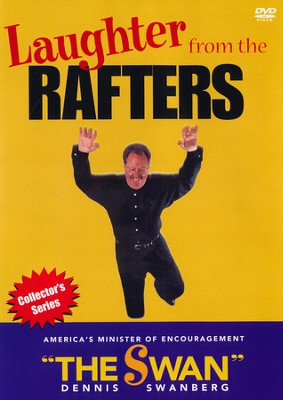 Laughter From the Rafters, DVD  -     By: Dennis Swanberg