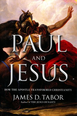 Paul And Jesus: How The Apostle Transformed Christianity  -     By: James Tabor