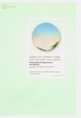 When Life Doesn't Turn Out the Way You Expect: Lessons for Faith Communities - Book & DVD  -     By: Lawrence Wilson, Heather Gemmen Wilson, Jerry Brecheisen