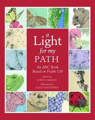 A Light for My Path: An ABC Book Based on Psalm 119   -     By: Davis Carman