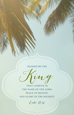 Palm Sunday: In The Name of The Lord (Luke 19:38) Easter Bulletins, 100  -