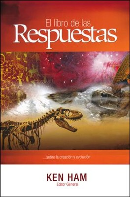 El Libro de las Respuestas  (The New Answers Book)  -     By: Ken Ham