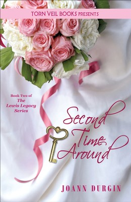 Second Time Around, The Lewis Legacy Series #2  -     By: JoAnn Durgin