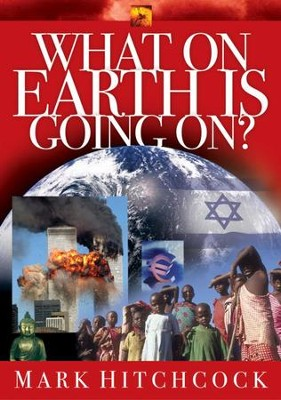 What On Earth Is Going On? - eBook  -     By: Mark Hitchcock