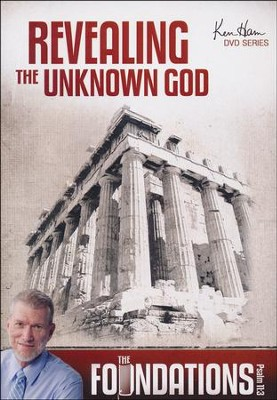 Foundations: Revealing the Unknown God  -     By: Ken Ham