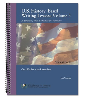 History-Based Writing Lessons Volume 2: Civil War Era to the Present Day Additional Student Book  -     By: Lori Verstegen