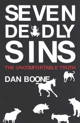 Seven Deadly Sins: The Uncomfortable Truth  -     By: Dan Boone